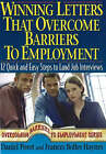 Winning Letters That Overcome Barriers to Employment: 12 Quick and Easy Steps to Land Job Interviews by Frances Bolles Haynes, Daniel Porot (Paperback, 2006)