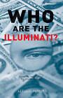 Who Are The Illuminati? Exploring The Myth Of The Secret Society by Lindsay Porter (Paperback, 2005)