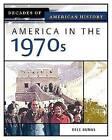 America in the 1970s by Bree Burns (Hardback, 2006)