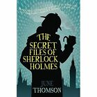 The Secret Files Of Sherlock Holmes by June Thomson (Paperback, 2014)