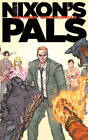 Nixon's Pals by Joe Casey (Hardback, 2015)