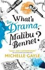 What's the Drama, Malibu Bennet? by Michelle Gayle (Paperback, 2014)
