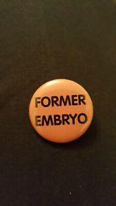 """Former Embryo 1"""" button badge, pink"""