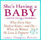 She's Having a Baby by James Douglas Barron (Paperback, 1998)