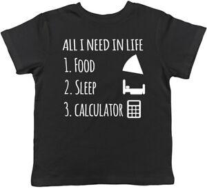 9f8aaee4b All I Need in Life Food Sleep my Calculator Childrens Kids T-Shirt ...
