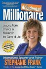 The Accidental Millionaire: Leaping from Chance to Mastery in the Game of Life by Stephanie Frank (Paperback / softback, 2014)