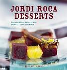 Desserts von Jordi Roca (2015, Gebundene Ausgabe)