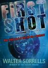 First Shot by Walter Sorrells (2009, Paperback)