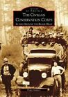 Civilian Conservation Corps in and Around The Black Hills 9780738532646