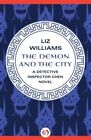The Demon and the City by Liz Williams (Paperback / softback, 2013)