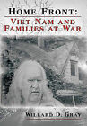 Home Front: Viet Nam and Families at War by Willard D. Gray (Hardback, 2009)