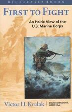 First to Fight : An Inside View of the U. S. Marine Corps by Victor H. Krulak