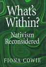 What's within?: Nativism Reconsidered by Fiona Cowie (Hardback, 1998)
