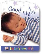 Baby's World Shaped Board: Good Night (Baby's World Shaped Board Books)