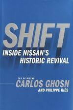 Shift : Inside Nissan's Historic Revival by Carlos Ghosn and Phillippe Riès (2004, Hardcover)