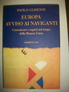PAOLO GLISENTI - EUROPA AVVISO AI NAVIGANTI-MARIETTI - PRIMA EDIZIONE 1998