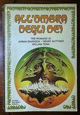 15576 A. Davidson; H. Kuttner; W. Tenn - All'ombra degli Dei - Mondadori 1979