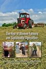 The Rise of Women Farmers and Sustainable Agriculture by Kathryn Brasier, Mary E. Barbercheck, Carolyn E. Sachs, Anna Rachel Terman, Nancy Ellen Kiernan (Paperback, 2016)