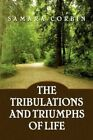 Tribulations and Triumphs of Life 9781436369633 by Samara Corbin Paperback