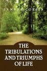 Tribulations and Triumphs of Life 9781436369633 by Samara Corbin Paperback