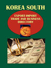 Korea South Export-Import Trade and Business Directory Volume 1 Strategic Information, Trade, Government and Business Contacts by Usa Ibp Usa (Paperback / softback, 2010)