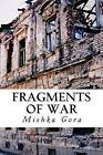 Fragments of War by Mishka Gora (Paperback / softback, 2012)