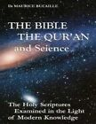 The Bible, the Qu'ran and Science: The Holy Scriptures Examined in the Light of Modern Knowledge by Dr Maurice Bucaille, Maurice Bucaille (Paperback / softback, 2003)