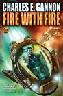 Fire With Fire by Charles E. Gannon (Book, 2014)
