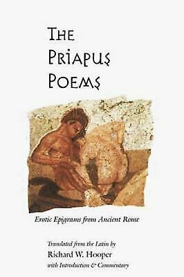 Priapus Poems : Erotic Epigrams from Ancient Rome by Hooper, Richard W.
