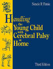 Handling the Young Child with Cerebral Palsy at Home by Nancie Ruth Finnie (Paperback, 1997)
