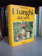 Bruno Cetto - I funghi dal vero ( vol. 1 ) - Saturnia 1978 Micologia