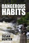 Dangerous Habits by Professor Susan Hunter (Paperback / softback, 2014)