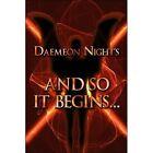 Daemeon Night's and So It Begins. by Daemeon Night (Paperback / softback, 2007)