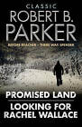 Classic Robert B. Parker:  Looking for Rachel Wallace ,  Promised Land by Robert B. Parker (Paperback, 2011)