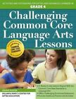 Challenging Common Core Language Arts Lessons, Grade 4 by Lindsay Kasten (Paperback / softback, 2016)