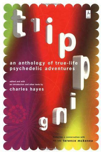 Tripping: An Anthology of True-Life Psychedelic Adventures (Now with an Updated