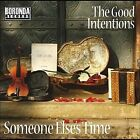 Someone Else's Time by The Good Intentions (CD, Aug-2011, Boronda)