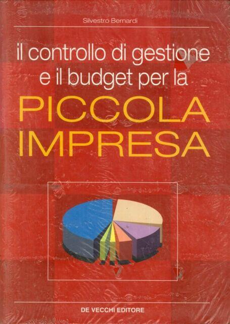 Il controllo di gestione e il budget per la piccola impresa - [De Vecchi]