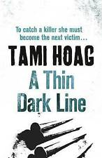 A Thin Dark Line by Tami Hoag (Paperback, 2011) New Book