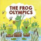 The Frog Olympics by Brian Moses (Paperback, 2016)