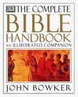 The Complete Bible Handbook by Fellow Gresham College London and Adjunct Professor John Bowker (Paperback / softback, 2001)