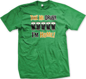 1451f498 Take Me Drunk I'm Home Irish Wasted Pint Beer Party Joke Funny Men's ...