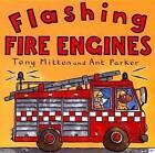 Flashing Fire Engines by Tony Mitton (Paperback / softback)
