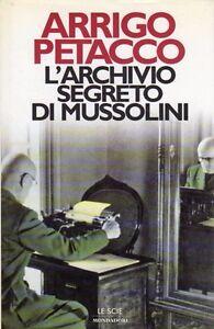 L-039-ARCHIVIO-SEGRETO-DI-MUSSOLINI-ARRIGO-PETACCO-MONDADORI-UA641