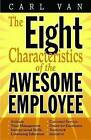 The Eight Characteristics of the Awesome Employee by Carl Van (Hardback, 2012)