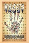 Building Brand Trust: Discovering the Advertising Insights Behind Great Brands by Josh McQueen (Hardback, 2012)
