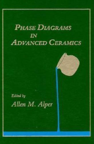 Treatise On Materials Science And Technology Ser   Phase Diagrams In Advanced Ceramics  1995