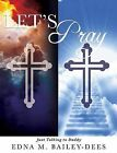 Let's Pray by Edna M Bailey-Dees (Paperback / softback, 2014)