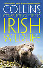 Collins Complete Irish Wildlife by Paul Sterry (Paperback, 2010)