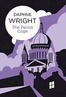 The Parrot Cage by Daphne Wright (Paperback, 2012)